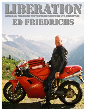 Liberation: searching for myself and the world around me on a motorcycle